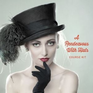 www.houseofadorn.com - Product Kit - Millinery Materials for Hat Academy A RENDEZVOUS WITH HATS COURSE Bundle (COMPLETE KIT)